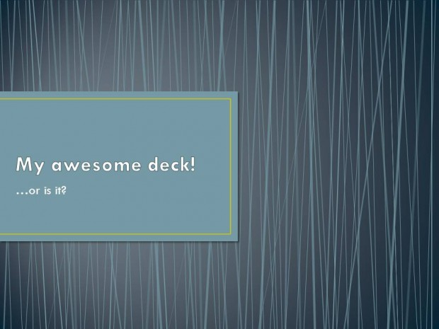 My awesome deck!