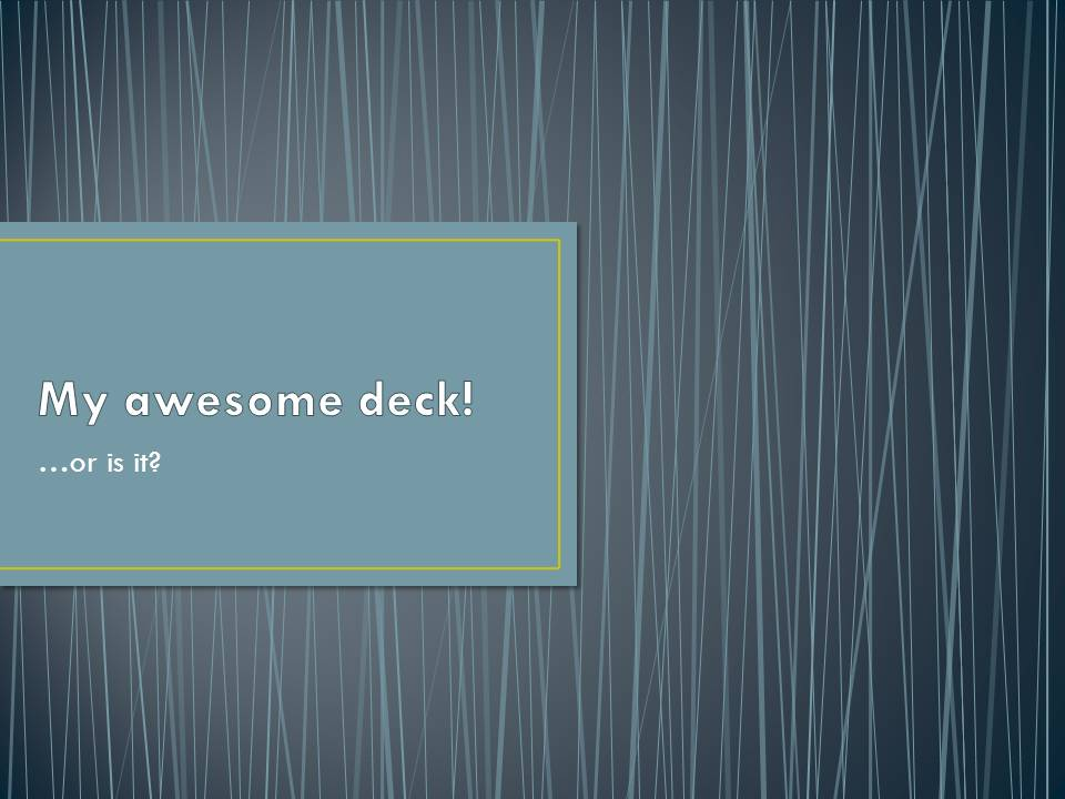 Whats the best built in powerpoint theme laura m foley design my awesome deck toneelgroepblik Choice Image