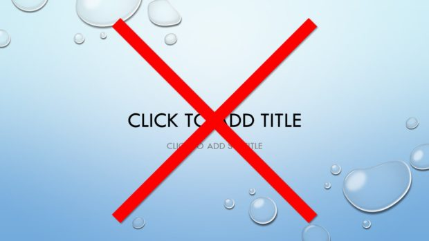 Try ditching your title slides!